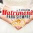 MATRIMONIOS PARA SIEMPRE 07-01-2017