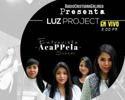 Luz Project- en AcappelaRadio/ Sabado 19 Nov