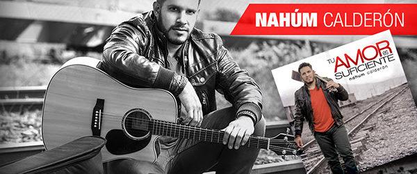 """Nahum Calderon – Presenta su disco """"Tu Amor Es Suficiente"""""""