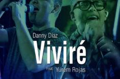 Danny Diaz y Yurem Rojas – Vivire