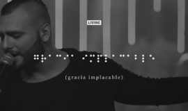 Gracia Implacable (Live) – LIVING
