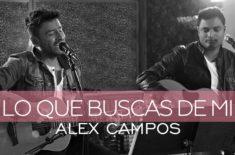 Alex Campos feat. Marcos Brunet – Lo que buscas de mí